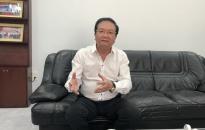 Ông Nguyễn Ngọc Thành-Chủ tịch Hiệp hội bất động sản Hải Phòng: Người dân cần cẩn trọng khi giao dịch bất động sản