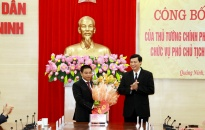 Công bố phê chuẩn kết quả bầu bổ sung Phó Chủ tịch UBND tỉnh Quảng Ninh