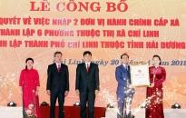 Công bố thành lập TP Chí Linh (Hải Dương)