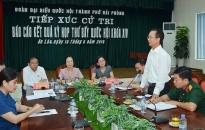 Đại biểu Quốc hội tiếp xúc cử tri quận Hồng Bàng và huyện An Lão