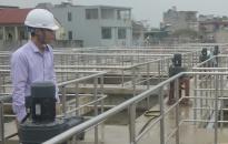 Chủ động đầu tư, áp dụng công nghệ tiên tiến vào sản xuất nước sạch