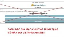Cảnh giác trang web lừa tặng vé máy bay Vietnam Airlines miễn phí