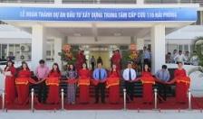 Khánh thành dự án xây dựng Trung tâm cấp cứu 115 Hải Phòng