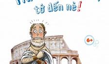 """""""Thành Rome, tớ đến nè!"""""""