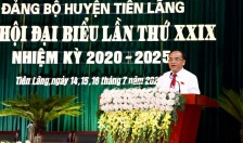 Đại hội đại biểu Đảng bộ huyện Tiên Lãng lần thứ 29, nhiệm kỳ 2020- 2025